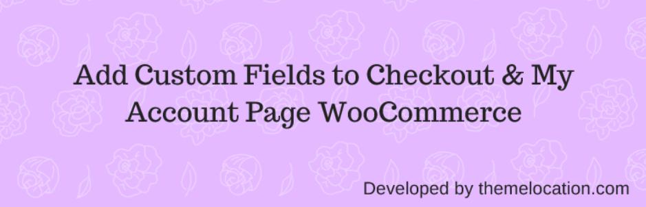 Custom-WooCommerce-Checkout-Fields-Editor